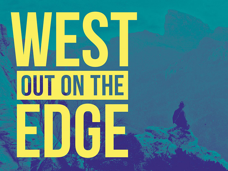 West: Out on the Edge